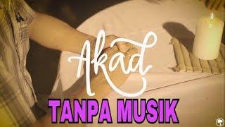Video Payung Teduh - Akad, tapi suara aslinya, gak pake musik download MP3, 3GP, MP4, WEBM, AVI, FLV Juli 2018