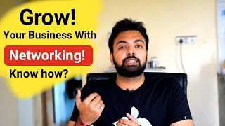 Know! How to Grow Your Business With Power of Networking