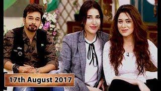 Salam Zindagi With Faysal Qureshi -  Abeer Rizvi  Azekah Daniel - 17th August 2017