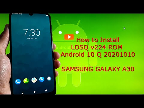 LOSQ v224 GSI for Samsung Galaxy A30 Android 10 Q 20201010