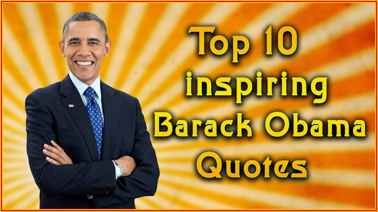 Top 10 Barack Obama Quotes Inspirational Quotes Youtube