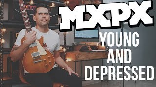 MxPx - Young and Depressed (Guitar Cover)
