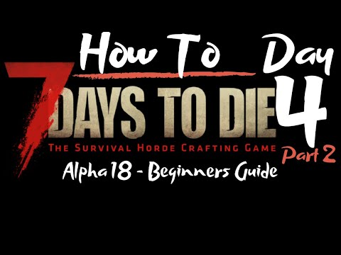 7-days-to-die---beginners-guide---day-4.5---how-to---surviving-the-first-7-days/nights