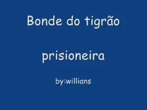 bonde do tigrao prisioneira