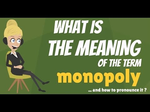 What is MONOPOLY? What does MONOPOLY mean? MONOPOLY meaning, definition & explanation
