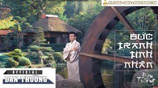 Bức Tranh Tình Nhân | Đan Trường (Official MV)