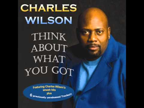 "Charles Wilson ""Think About What You Got"" www.soulbluesmusic.com"