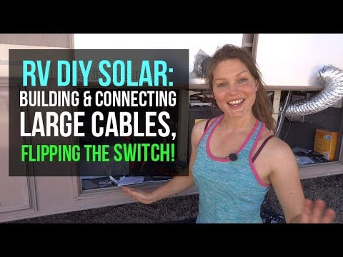RV DIY Solar: Large Cable Wiring and Final Connections!
