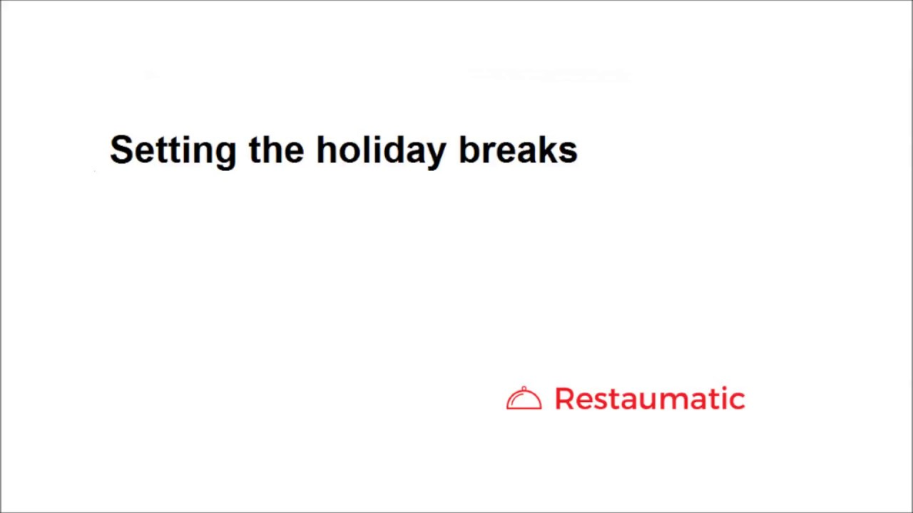 Setting the holiday breaks