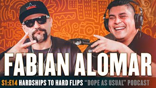 Fabian Alomar : From Hardflips To Hardships | Hosted By Dope As Yola