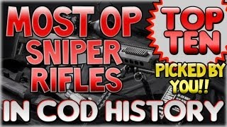 """MOST OVERPOWERED SNIPER RIFLES"" In Cod History (Top Ten - Top 10) ""Call of Duty"" 