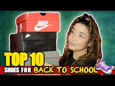 TOP 10 SHOES FOR BACK TO SCHOOL