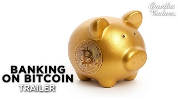Banking On Bitcoin - TRAILER
