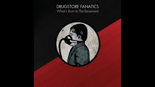 Drugstore Fanatics - What's Born In The Basement (Full Album)