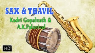 Sax and Thavil - Classical Instrumental - Raga Alpana - Kadri Gopalnath & A.K.Palanivel
