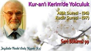 Alak ve Kadir Suresi - (96-97) - Kuranı Kerim'de Yolculuk