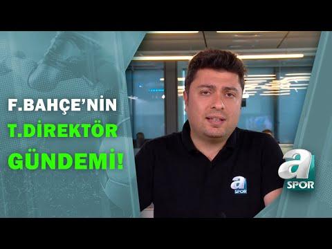 Ahmet Selim Kul F.Bahçe'nin T.Direktör Gündemini Açıkladı! / Schmidt, Benitez, F