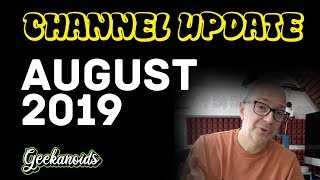 Geek Channel Update August 2019