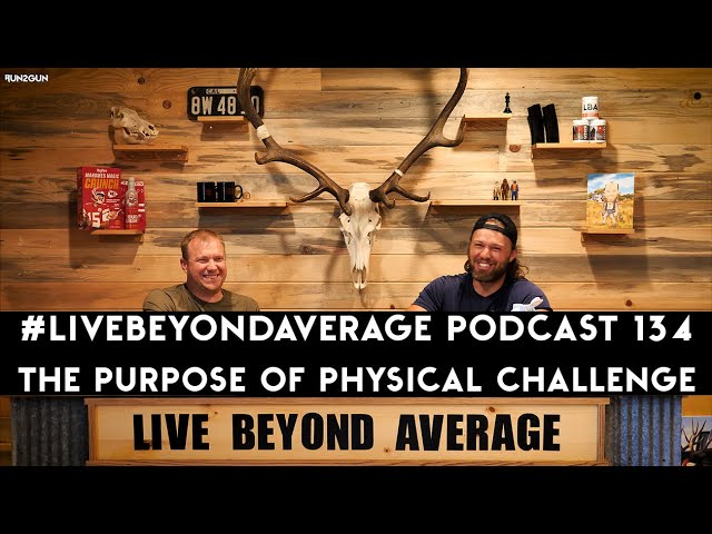 #LiveBeyondAverage Podcast 134 || The Purpose of Physical Challenges W/Greg Van Den Berg