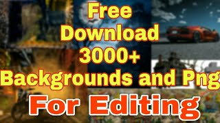 Free Download CB Background And PNG'S For Editing  | 3000+ Background And PNG'S | Mobile Zone