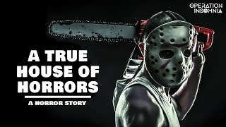 A True House Of Horrors | A Horror Story | Scary Stories | A Haunted House Horror Story