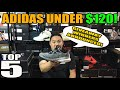 MY TOP 5 ADIDAS SNEAKERS UNDER $120!