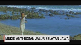 [6.42 MB] Mudik Anti-Bosan Jalur Selatan Jawa