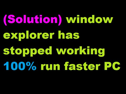 (Solution) window explorer has stopped working 100% run ...