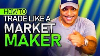 How to Trade Like a Market Maker