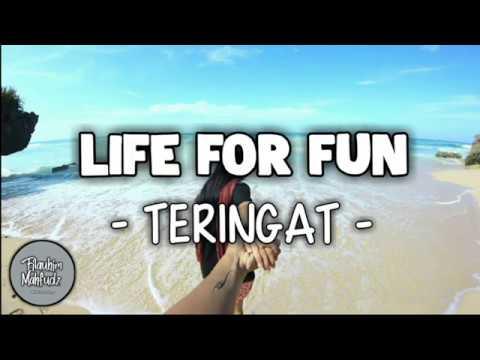 Life for Fun - Teringat