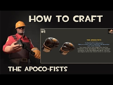 Team Fortress 2 How To Craft Apoco Fists Youtube