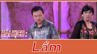 Hài Kich :  Lầm - Hoài Linh - Chí Tài - Trường Giang - Hữu Lộc - Đức Huy