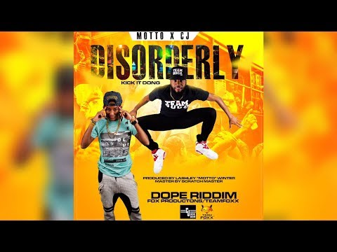 DISORDERLY - Motto X Cj [ Dope Riddim ]