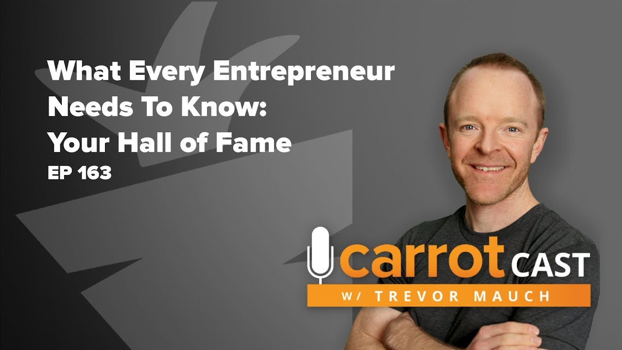 What Every Entrepreneur Needs To Know: Your Hall of Fame
