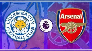 Leicester City v Arsenal | MATCH DAY LIVE 2018/19 - Premier League