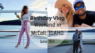 My 23rd BIRTHDAY | Weekend in McCall, ID