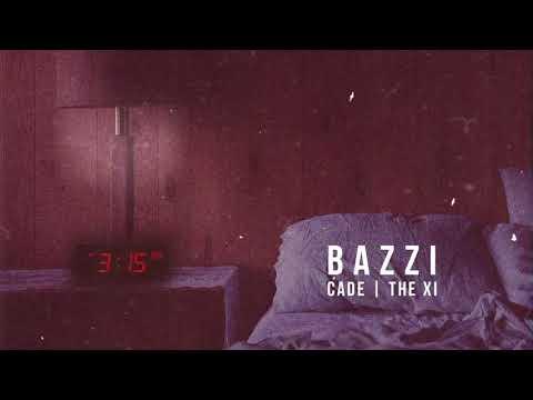 Bazzi - 3:15 CADE x The XI Remix