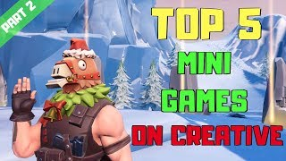 *NEW* TOP 5 CUSTOM MINI GAMES TO PLAY ON CREATIVE (With Codes) Ep 2 | Fortnite: Creative Mode