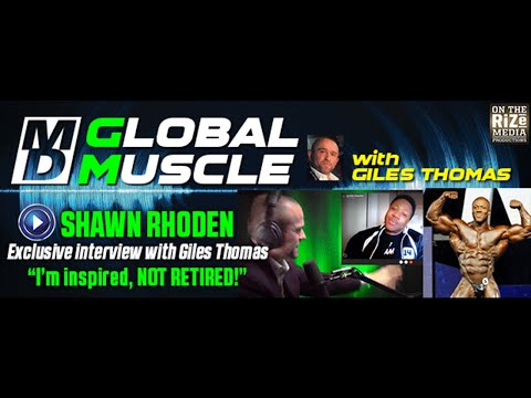 Shawn Rhoden: I'm Inspired Not Retired | MD GLOBAL MUSCLE CLIPS S4 E7