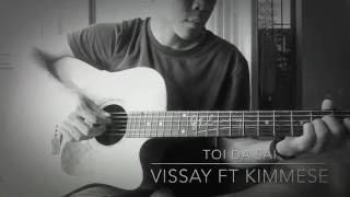 Tôi đã sai - Vissay ft Kimmese ( cover )
