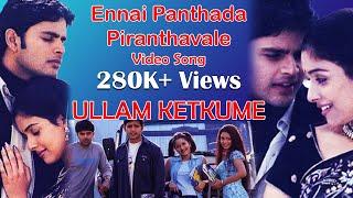 Ennai Panthada Piranthavale - Ullam Ketkume