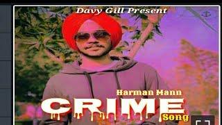 Crime -- Harman Mann ( Lyrics Full Audio ) // Navv Sandhu // latest Punjabi New Song 2019