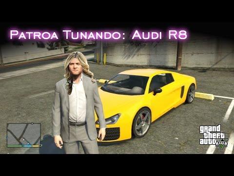 Patroa Tunando: Audi R8 | GTA V [PT-BR]