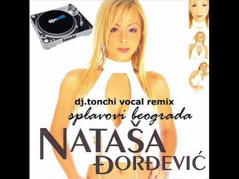 Nataša Đorđević - Splavovi Beograda [ DJ. Tonchi Vocal Remix]