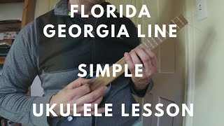 Simple – Florida Georgia Line - Ukulele Lesson (Chords)
