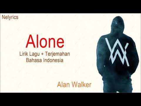 Alan walker - alone lirik+arti bhs indonesia