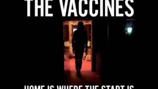 The Vaccines - I Wish I Was a Girl (Home is Where the Start Is EP)