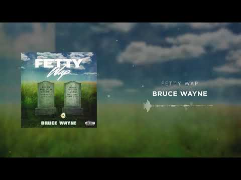 Fetty Wap - Bruce Wayne [Official Audio]