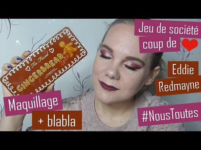 [GRWM] Maquillage 1ères impressions Gingerbread Too Faced + blabla