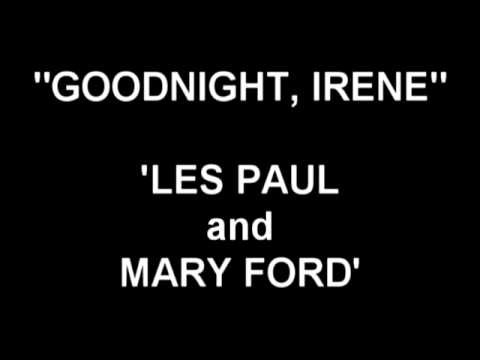 Goodnight, Irene - Les Paul and Mary Ford